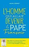 Telecharger Livres L homme qui allait devenir le Pape Francois (PDF,EPUB,MOBI) gratuits en Francaise