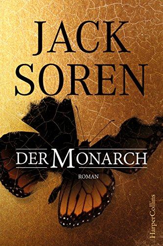Der Monarch: Thriller von [Soren, Jack]