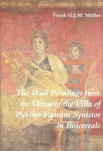 The Wall Paintings from the Oecus of the Villa of Publius Fannius Synistor in Boscoreale (Iconological Studies in Roman Art, No 2) por Muller