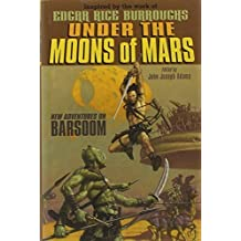 Under the Moons of Mars: New Adventures on Barsoom by Peter S. Beagle (2012-02-07)