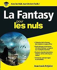 La Fantasy pour les nuls par Jean-Louis Fetjaine