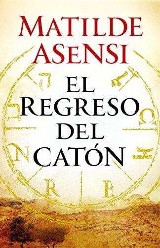 El regreso del Catón por Matilde Asensi