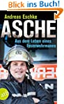 Asche: Aus dem Leben eines Feuerwehrm...