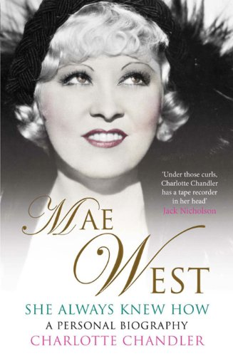 She Always Knew How: Mae West, a Personal Biography (English Edition)