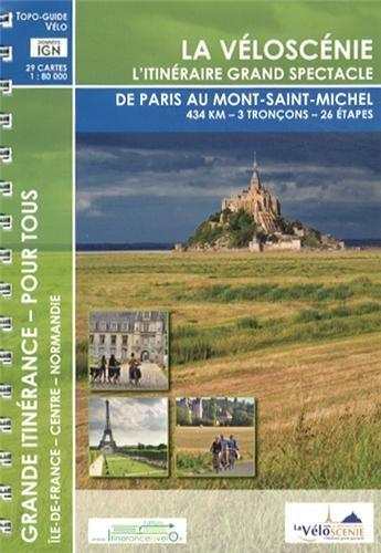 La Véloscénie : L'itinéraire grand spectacle de Paris au Mont-Saint-Michel