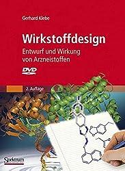 Wirkstoffdesign: Entwurf und Wirkung von Arzneistoffen