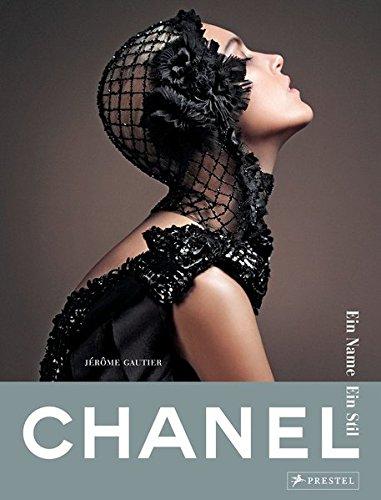 Mode Und Geschichte Stil Kostüms Des - Chanel. Ein Name - Ein Stil: (Sonderausgabe)