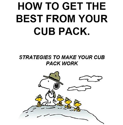 how-to-get-the-best-from-your-cub-pack-strategies-to-make-your-cub-pack-work