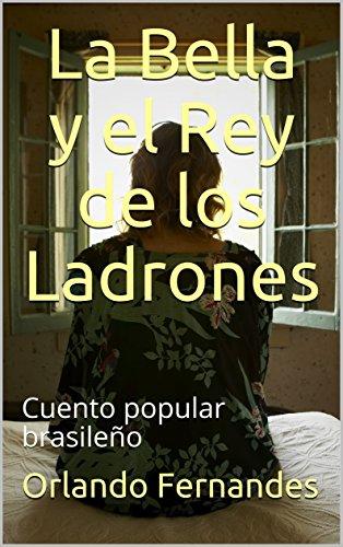La Bella y el Rey de los Ladrones: Cuento popular brasileño por Orlando Fernandes