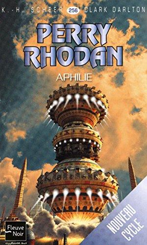 Perry Rhodan n°256 - Aphilie