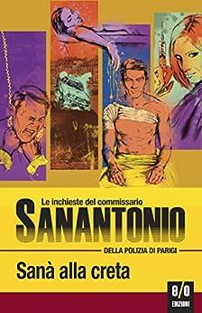 Sanà alla creta: Le inchieste del commissario Sanantonio: 120 di [Dard, Frédéric]