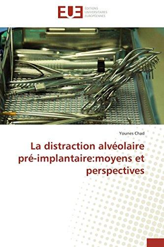 La distraction alvéolaire pré-implantaire:moyens et perspectives