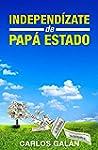Independ�zate de Pap� Estado: Empieza...