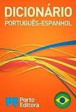 Diccionario Porto Editora Portugués-Español / Dicionário Porto Editora de Português-Espanhol (Portuguese Edition)