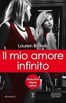 Il mio amore infinito (Seductive Nights Series Vol. 6) di [Blakely, Lauren]