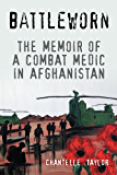 Battleworn: The Memoir of a Combat Medic in Afghanistan (English Edition)