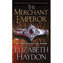 The Merchant Emperor (The Symphony of Ages) by Elizabeth Haydon (2015-05-05)