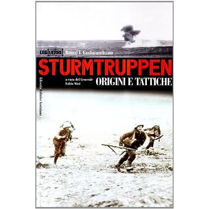 Sturmtruppen. Origini E Tattiche