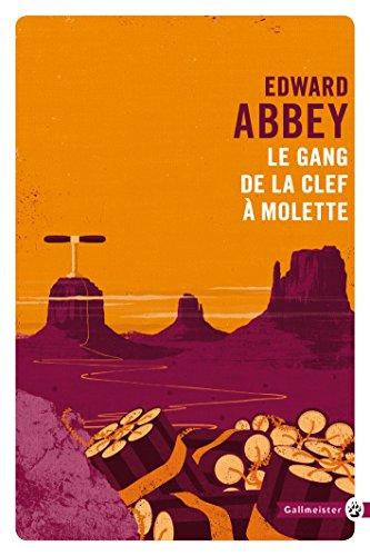 Le gang de la clef à molette (Totem t. 69) par Edward Abbey