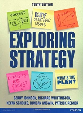 Exploring Strategy by Johnson, Gerry, Whittington, Richard, Scholes, Kevan, Angwin