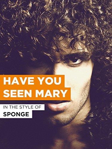 Sponge Rock (Have You Seen Mary im Stil von