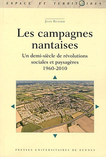 Les campagnes nantaises : Un demi-siècle de révolutions sociales et paysagères (1960-2010)
