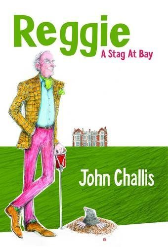 Reggie - a Stag at Bay by Challis, John Spurley (2013) Paperback