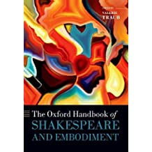 The Oxford Handbook of Shakespeare and Embodiment: Gender, Sexuality, and Race (Oxford Handbooks)