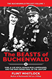 The Beasts of Buchenwald: Karl & Ilse Koch, Human-skin Lampshades, and the War-crimes Trial of the Century (The Buchenwald Trilogy Book 1)