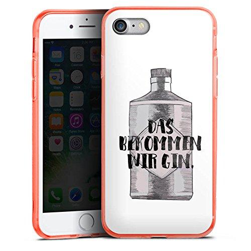 Apple iPhone 8 Silikon Hülle Case Schutzhülle Spruch Statement Das bekommen wir Gin Silikon Colour Case neon-orange