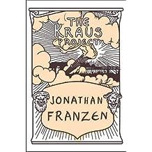 The Kraus Project by Jonathan Franzen (2013-10-01)