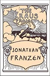 The Kraus Project by Jonathan Franzen (2013-10-01)