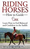 Image de Riding Horses - How to Guide, Learn to Feel Balanced and Confident in the Saddle