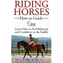Riding Horses - How to Guide, Learn to Feel Balanced and Confident in the Saddle (English Edition)