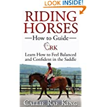 Riding Horses - How to Guide, Learn to Feel Balanced and Confident in the Saddle