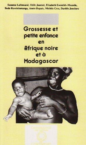 Grossesse et petite enfance en Afrique noire et à Madagascar