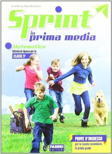 Sprint in prima media. Matematica. Per la Scuola elementare