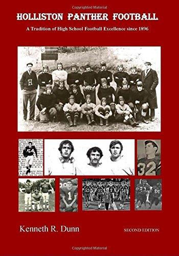 Holliston Panther Football: A Tradition of High School Football Excellence since 1896 por Kenneth R. Dunn