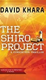 The Shiro Project (Consortium Thriller) by Khara (2014-11-18)