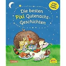 Die besten Pixi Gutenacht-Geschichten: Einmalige Sonderausgabe für € 9,99