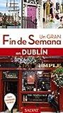 Dublín (Un Gran Fin De Semana En)
