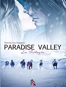 Paradise Valley: La trilogia di [Roggero, Patrizia Ines]