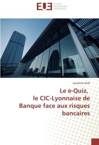 Le e-Quiz, le CIC-Lyonnaise de Banque face aux risques bancaires