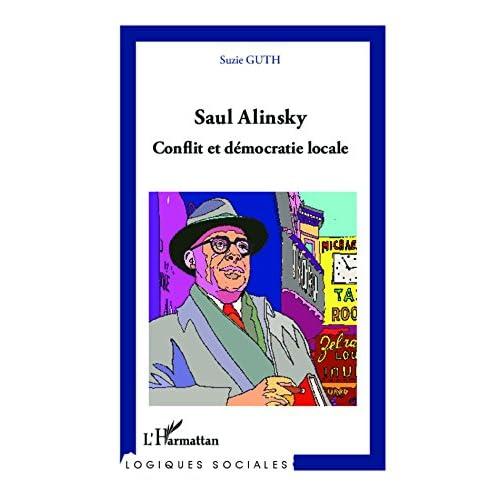 Saul Alinsky. Conflit et démocratie locale (Logiques sociales)