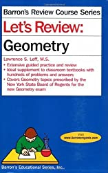 Let's Review: Geometry (Barron's Review Course) by Lawrence S. Leff M.S. (2008-09-01)