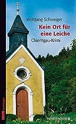 Kein Ort für eine Leiche: Chiemgau-Krimi