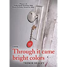 Through It Came Bright Colors (English Edition)