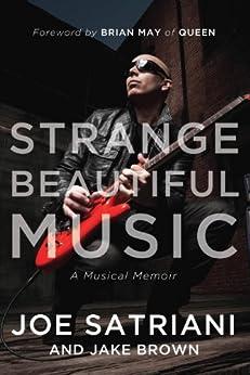 Strange Beautiful Music: A Musical Memoir par [Satriani, Joe, Brown, Jake]