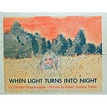 When Light Turns Into Night
