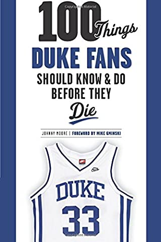 100 Things Duke Fans Should Know & Do Before They